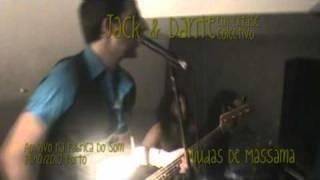 Jack & Dante - Míudas De Massamá (ao vivo na Fábrica De Som 23-10-10)