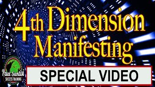 4th Dimension Manifesting Is AMAZING! Paul Santisi