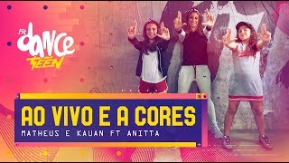 Ao Vivo e a Cores - Matheus e Kauan ft Anitta | FitDance Teen (Coreografía) Dance Video