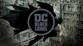 DC Black Label - Teaser Trailer
