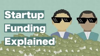 Startup Funding Explained: Everything You Need to Know
