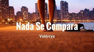 Valércya - Nada Se Compara - Kizomba 2017