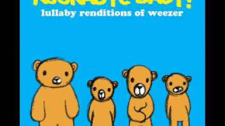 Say it Ain't So - Lullaby Renditions of Weezer - Rockabye Baby!