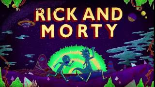 Rick and Morty OST   Rick and Morty Theme Remix