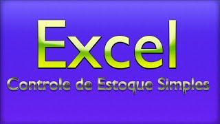 Controle de Estoque Simples no Excel