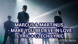 Marcus & Martinus - Make You Believe In Love Lyric + Czech Lyric