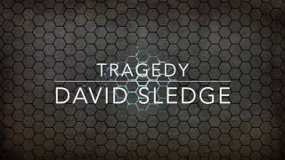 David Sledge - Tragedy [Chilltrap]
