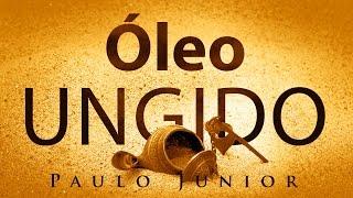 Óleo Ungido - Paulo Junior