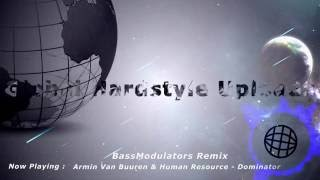 Armin Van Buuren & Human Resource - Dominator (Bass Modulators Remix) ☆HQ RiP☆