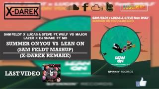 Summer On You Vs Lean On (Sam Feldt Mashup) (X-Darek Remake)