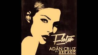 Adan Cruz ft Arkano - Flotar (Felizmente Triste)