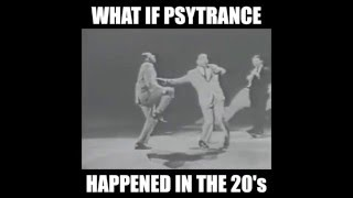 What if Psytrance happened in the 20s...?!