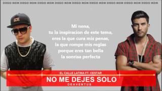 El Calle Latina Ft Cestar - No Me Dejes Solo (LETRA + DESCARGA) | Diego MDM