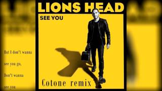 Lions Head - See You (Cotone remix + LYRICS)