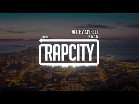 K.A.A.N. - All By Myself (Prod. By Eremsy)