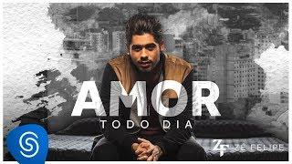 Zé Felipe - Amor Todo Dia (Clipe Oficial)