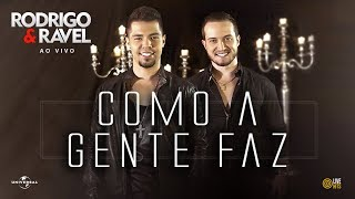 Rodrigo e Ravel - Como a gente faz