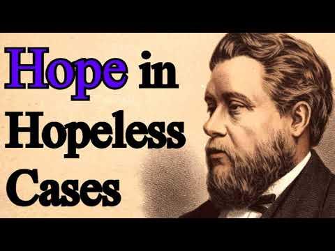 Hope in Hopeless Cases - Charles Spurgeon Sermon