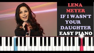 Lena Meyer - If I Wasn't Your Daughter (Easy Piano Tutorial)