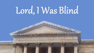 Lord, I Was Blind
