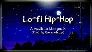 A Walk In The Park (Prod. By The Academy) A Lofi Hip Hop Instrumental