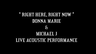 Right here, Right Now LIVE  - Donna Marie & Michael J Cloke (original Duet)