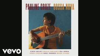 Pauline Croze - Chorando Sim (audio) ft. Bruno Ferreira