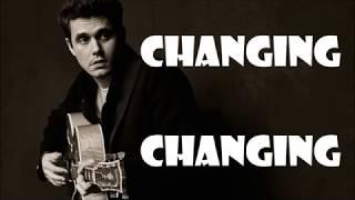 Changing - John Mayer (lyrics)