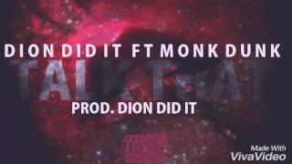 Dion Did It - Talk That (Official Audio) ft Monk Dunk