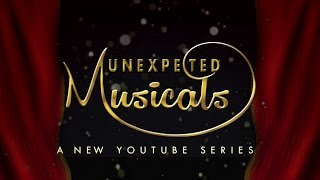 Unexpected Musicals - A new video series by PATTY CAKE PRODUCTIONS