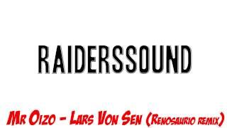 Mr Oizo - Lars Von Sen (Renosaurio Remix)