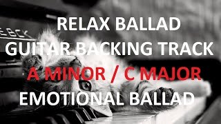 Relax Ballad - Guitar Backing Track A minor / C major | Emotional Piano