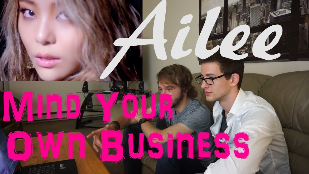 Ailee - Mind Your Own Business MV Reaction
