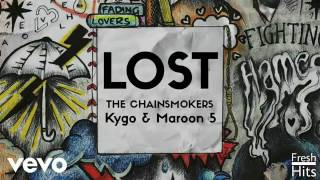 LOST - By The Chainsmokers Kygo & Maroon 5