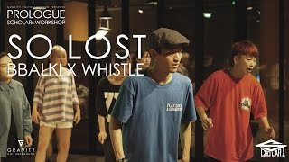 So Lost- Ady Suleiman | GRVTY PROLOGUE BBALKI x WHISTLE workshop