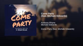 Come Party (feat. Michale Edwards)