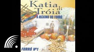 Katia di Tróia - Amor Com Café - O Máximo do Forró - Oficial