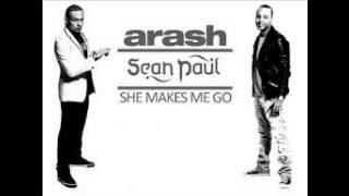 Arash Feat. Sean Paul - She Makes Me Go ( Officiel Music )