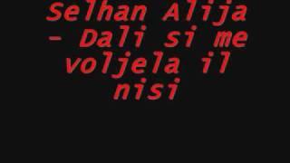 Selhan Alija Dali si me voljela il nisi