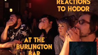 GAME OF THRONES Reactions to HODOR SCENE  at Burlington Bar
