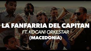 La Fanfarria del Capitán - VIA NACIONALE ft. Kocani Orkestar (Videoclip - Macedonia)