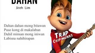 Dahan - Jireh lim Cover ( ALVIN THE CHIPMUNKS )