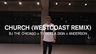 CHURCH(WESTCOAST REMIX) - BJ THE CHICAGO x TY DOLLA SIGN x ANDERSON / JUN-HO LEE CHOREOGRAPHY