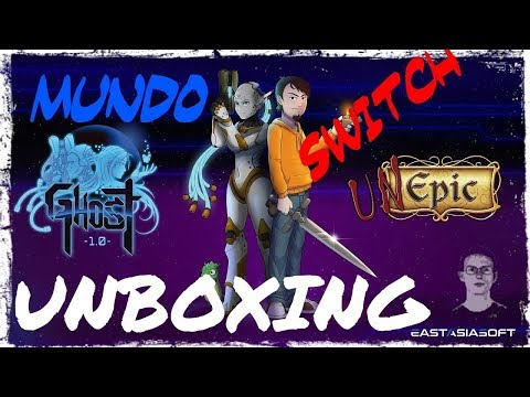 Mundo Switch: Unboxing Ghost 1.0 + Unepic Collection (Fran Tellez/EastAsiaSoft)