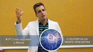 #19 Como Aquietar a Mente -  Catuipe Palestrante - O DESPERTAR DA MENTE VENCEDORA
