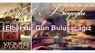 Cafe De Beyoğlu - Elbet Bir Gün Buluşacağız (Official Audio)