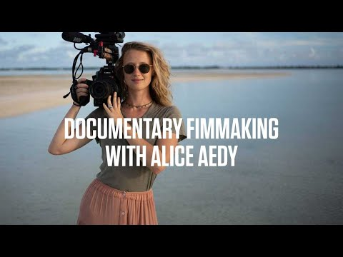 Changing the world through filmmaking with Alice Aedy