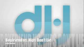 Boyfriend vs. Hips Don't Lie - A DJJ Remix