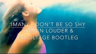 Imany - Don't Be So Shy (Steven Louder & Revoltage Bootleg) [FREE DOWNLOAD]