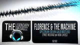 Florence & The Machine - Spectrum (Devin Wild Bootleg) [HQ + HD FREE RELEASE]